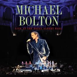 Michael Bolton альбом Live At The Royal Albert Hall