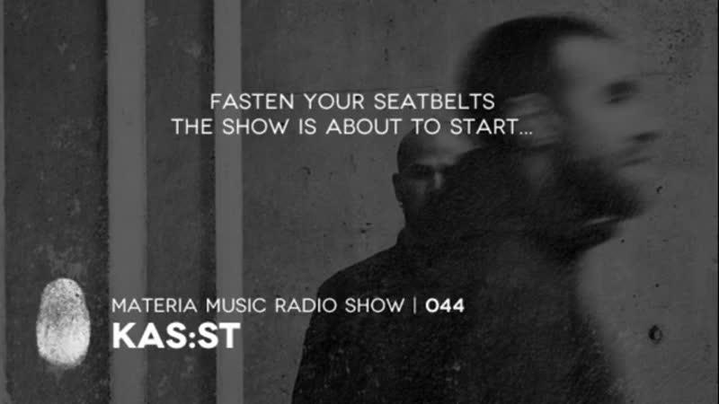 Kasst - Materia Music Radio Show 44