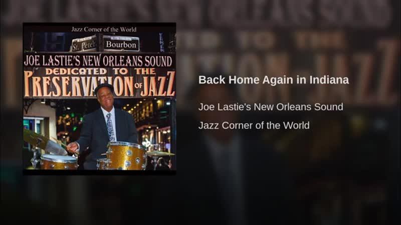 Back Home Again in Indiana. Joe Lastie