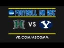 NCAAF Hawai'i VS BYU