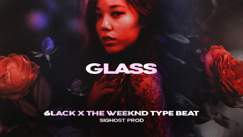 • GLASS • 6lack x The Weeknd Type Beat 2019 • New Instru Rnb Dark Trap Rap Instrumental Beats