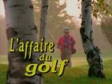 Les Intrepides сезон 1 серия 8 L'affaire du golf