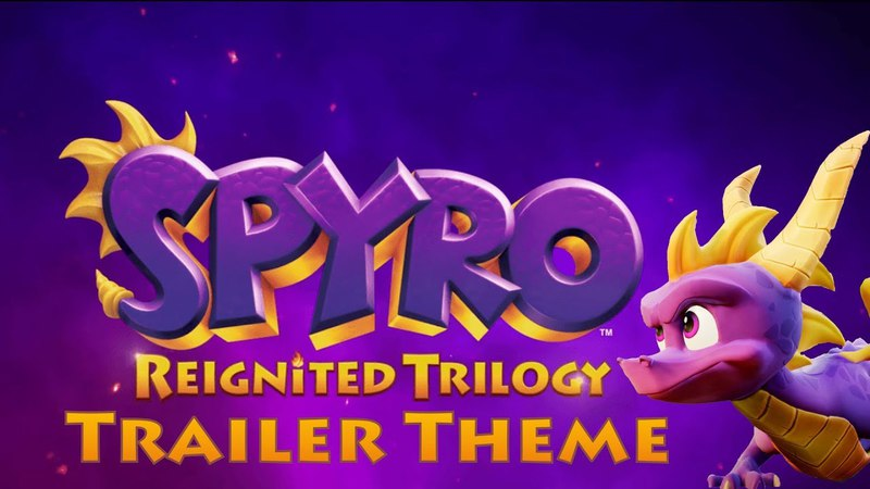 Spyro the Dragon Reignited Trilogy Trailer Theme Dragonplay