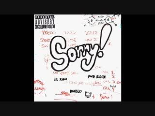 Lil Xan & PnB Rock - SORRY! (Prod. Diablo)