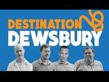 Пункт назначения Дьюсбери (Destination Dewsbury) (2018)