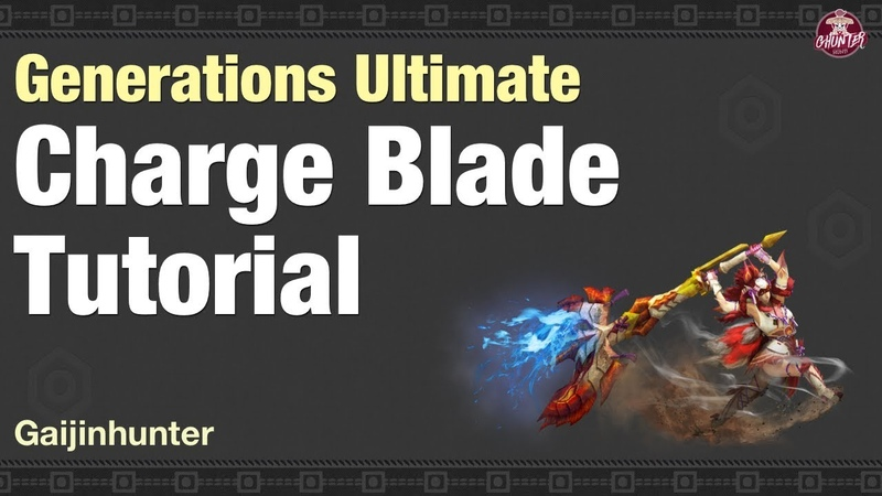 Monster Hunter Generations Ultimate (Charge Blade Tutorial)