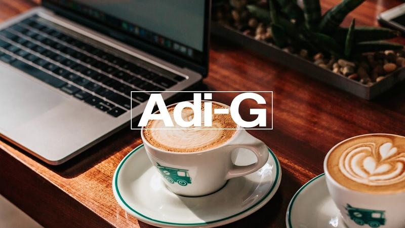 Adi-G Deep House Wanderlust Café Mix 2019 | 2