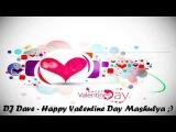 DJ Dave Happy Valentine Day Mashulya