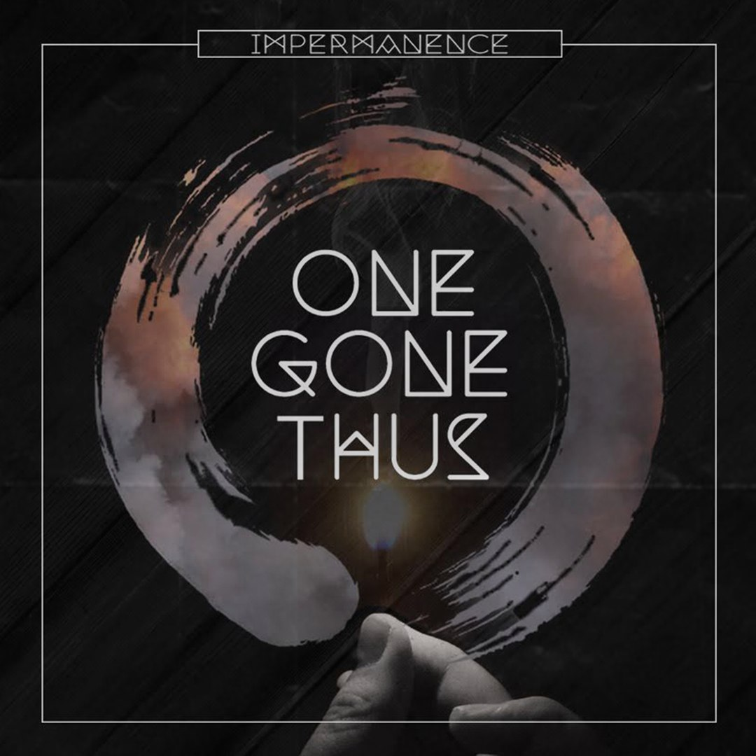One Gone Thus - Impermanence [EP] (2016)