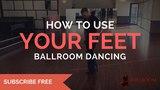 How to Use Your Feet in Ballroom Dancing Ballroom Mastery TV