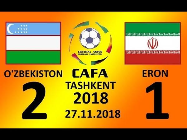 3 GALABA TOSHKENTDA. OZBEKISTON - ERON 2-1 OYIN SHARHI 27.11.2018 KIZLAR CAFA 2018