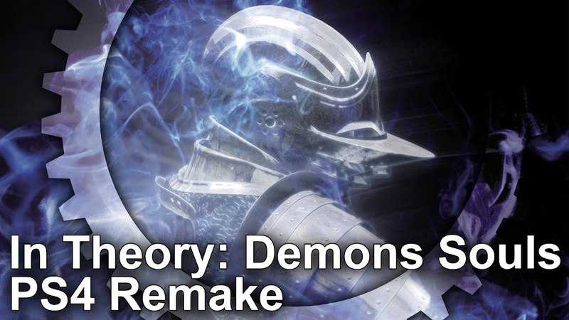 [4K] Demon's Souls: Why The Time Is Right For A PS4 Remake