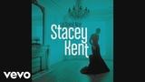 Stacey Kent - Le soleil noir (Radio Edit) (Audio)