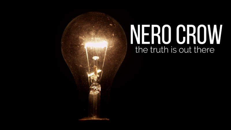 Nero Crow The truth is out there