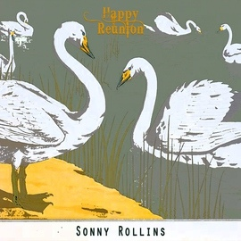 Sonny Rollins альбом Happy Reunion
