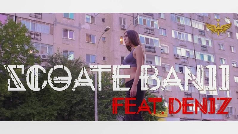Bibanu feat. Deniz - Scoate banii (Videoclip oficial)