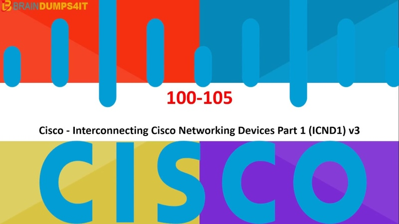 CCNA 100-105 Dumps Questions Cisco 100-105 Braindumps