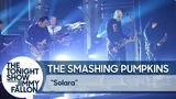 The Smashing Pumpkins Solara (The Tonight Show Starring Jimmy Fallon 2018)