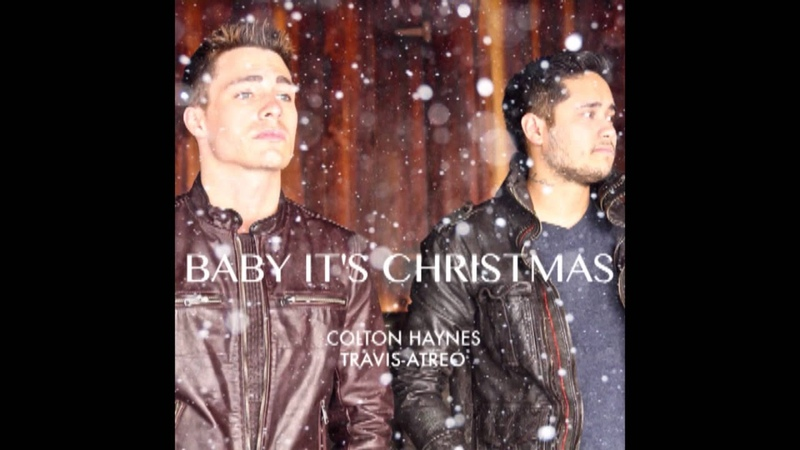Baby It's Christmas - Original Song by Colton Haynes and Travis-Atreo