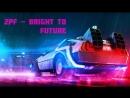 2PF - BRIGHT TO FUTURE / R R [ R E T R O W A V E ]