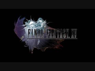 『final fantasy xv』 2 year anniversary 記念映像
