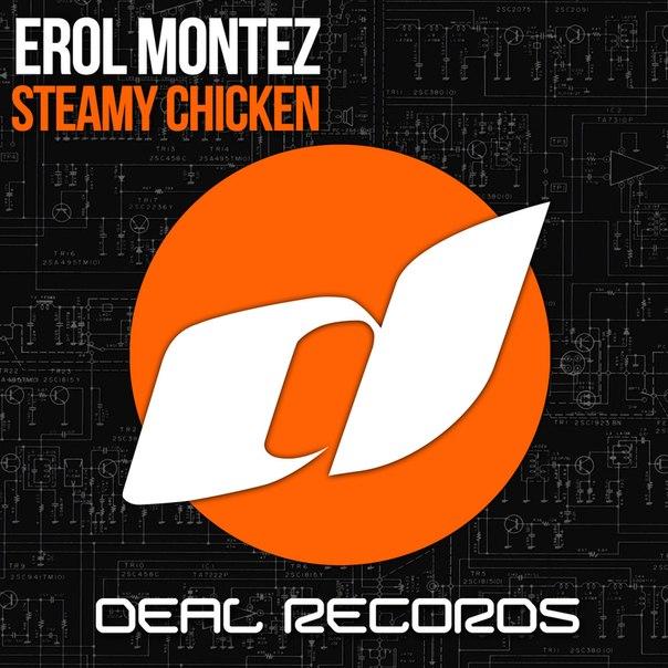 Erol Montez – Steamy Chicken (Original Mix)