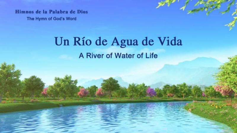 Himno de la palabra de Dios Un río de agua de vida