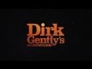 Dirk gently's holistic detective agency | детективное агентство Дирка Джентли