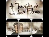 A Tragédia da Rua das Flores (TV 2012) Португалия