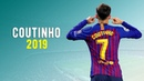 Philippe Coutinho - Prove Them Wrong - Crazy Skills Goals 2019