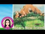 Bear's New Friend by Karma Wilson - Stories for Kids (Children's Books Read Aloud)