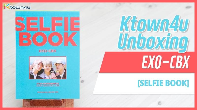 [Ktown4u Unboxing] EXO-CBX - [SELFIE BOOK] 엑소 첸백시 셀피북 언박싱exocbx
