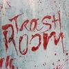 Trash Room