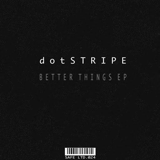 dotSTRIPE альбом Better Things EP