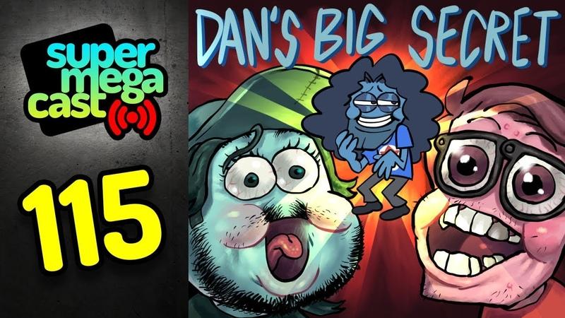 SuperMegaCast - EP 115 Dans Big Secret (ft. Dan Avidan)