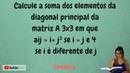 Qual a soma dos elementos da diagonal principal da matriz A 3x3, em que aij = i j² se i = j Edna