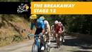 The breakaway Stage 12 Tour de France 2018