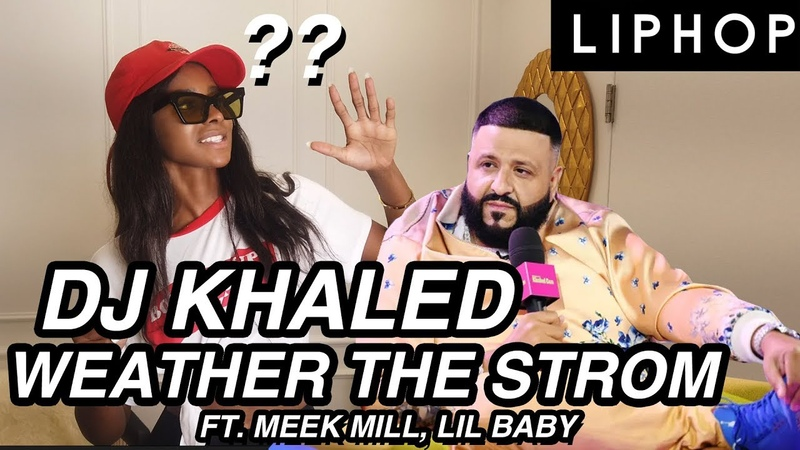 DJ Khaled thinks of her like what Dj Khaled - weather the storm ft. meek mill, lil baby | LIPHOP
