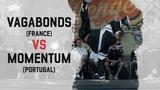 Vagabonds (France) vs Momentum (Portugal) Group B Warsaw Challenge 2018