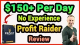 Profit Raider Review - Make $150+ Per Day Online (No Tech Skills Or Experience)