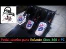 Pedal caseiro para Volante Xbox 360 ou PC - acelerador freio e embreagem