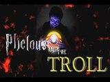 Troll - Phelous (rus vo)