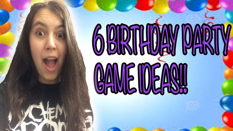 6 BIRTHDAY PARTY GAME IDEAS!!