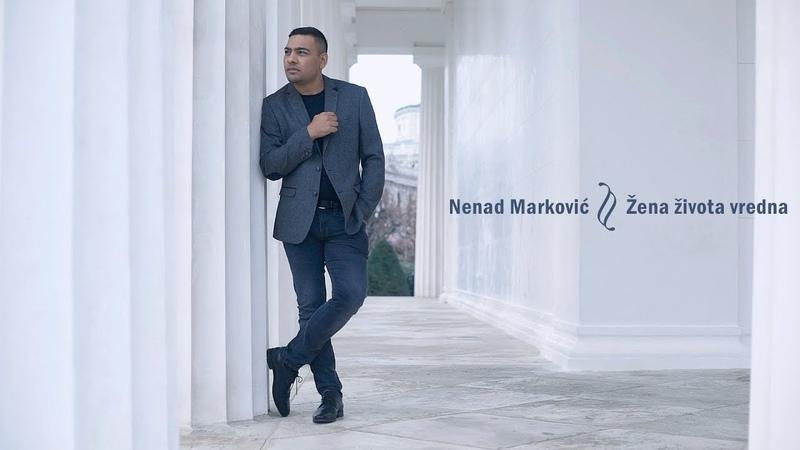Nenad Markovic Zena zivota vredna Official Video 2019