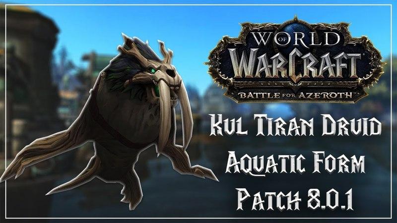 Kul Tiran Druid Aquatic Form - Battle for Azeroth Beta