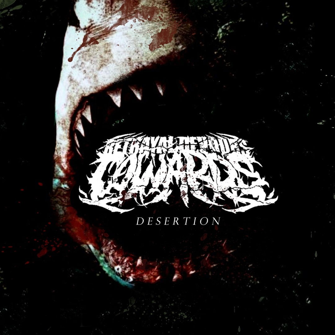 Betrayal Devours Cowards - Desertion [Re​-​Issue] (2019)