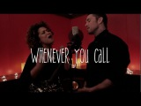BLAKE MCGRATH X VANESSA BRYAN WHENEVER YOU CALL COVER