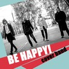 'Be Happy!' cover band