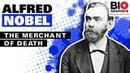 Alfred Nobel The Merchant of Death