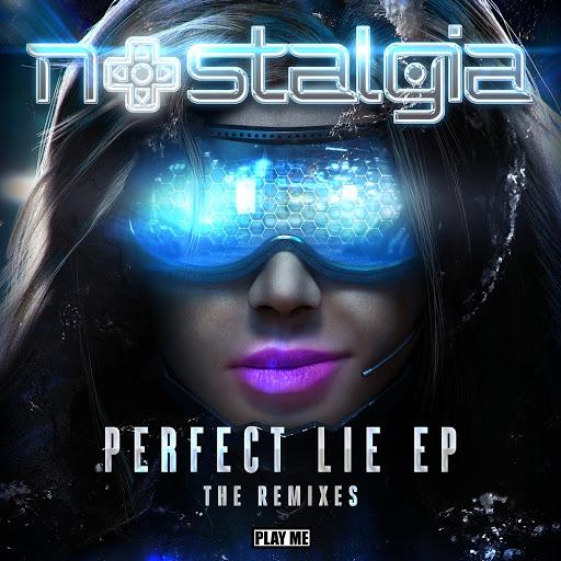Nostalgia альбом Perfect Lie Remix EP